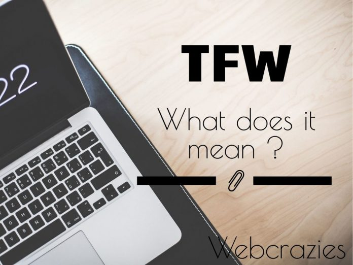 What Does TFW Mean?