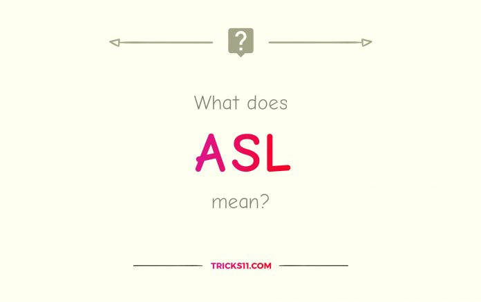 What does ASL Mean