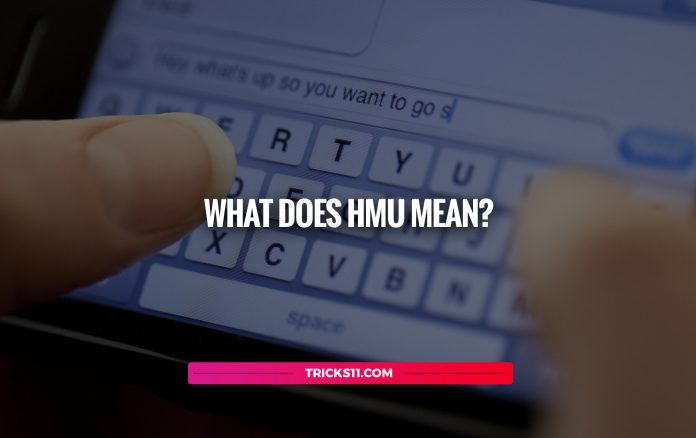 What Does HMU Mean?